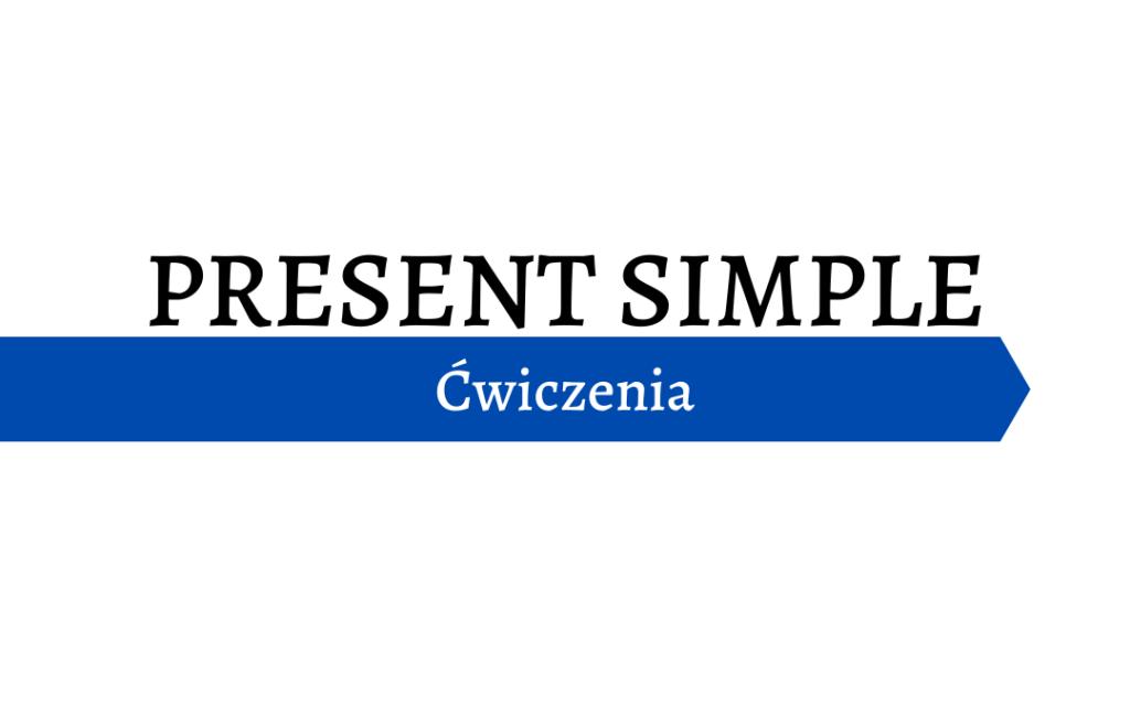 Present Simple - ćwiczenia
